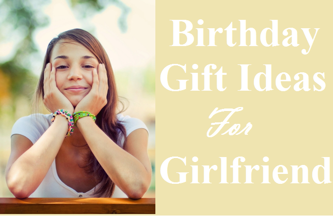 Birthday Gift Ideas For Girlfriend