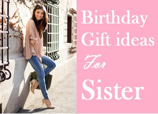birthday gifts for sister
