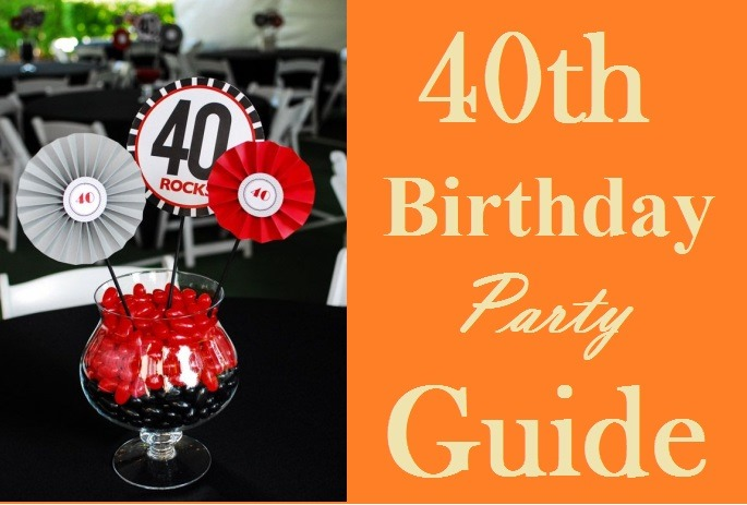 Ultimate 40th birthday party ideas guide must read for 40 birthday decoration ideas