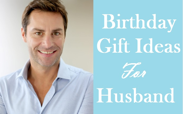 107 Best Suitable Birthday Gifts For Husband
