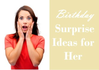 Surprise her on her birthday