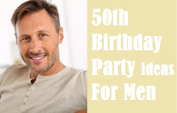 Take away the Best 50th Birthday Party Ideas for Men Birthday Inspire