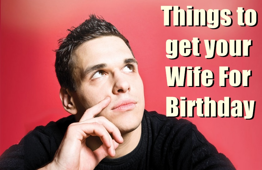 things to get your wife for her birthday