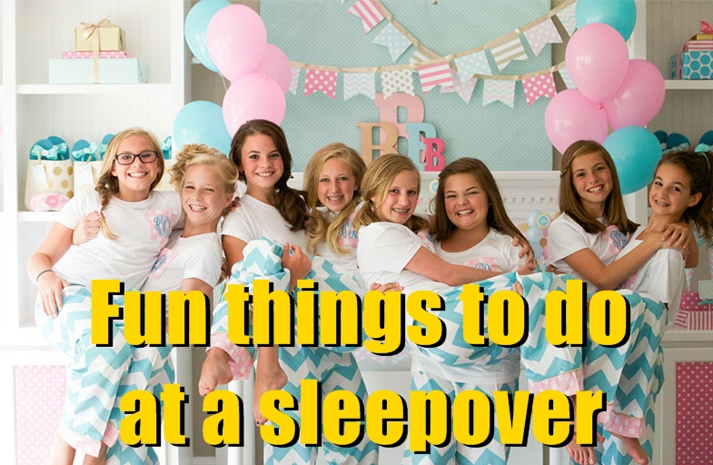 fun things to do at a sleepover party
