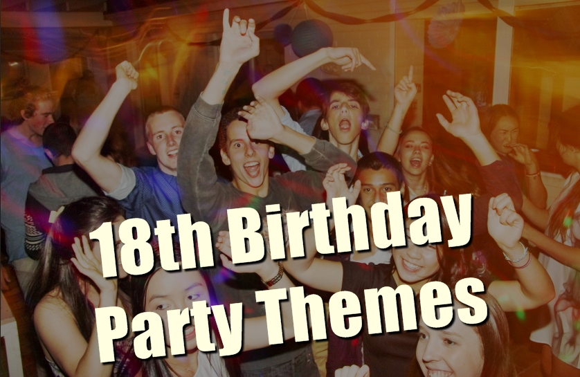 18th birthday party themes list
