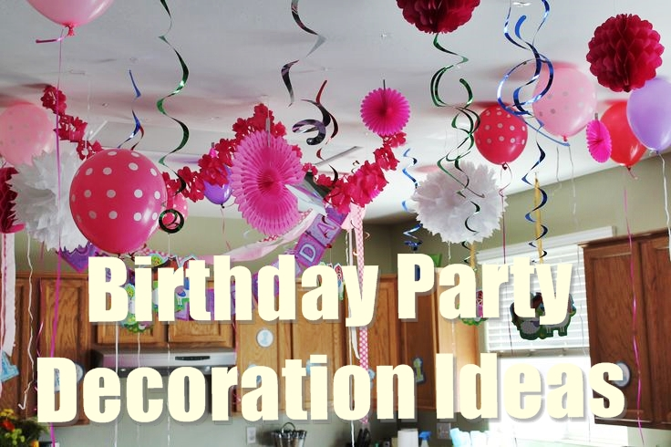 15 Best Birthday Party Decoration Ideas For A Perfect Party