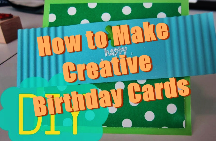 20 unique ideas to make creative birthday cards birthday inspire how to make birthday cards m4hsunfo Gallery
