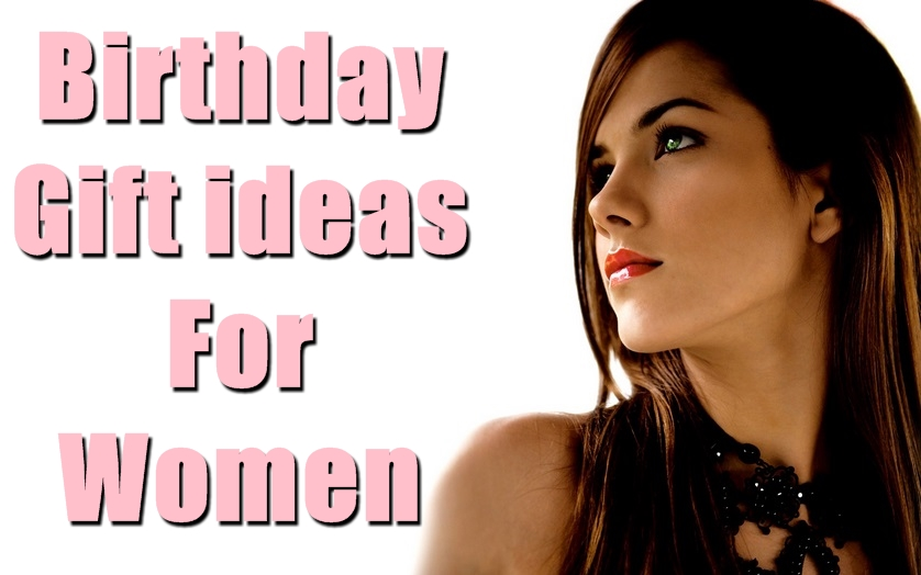 Recommended Birthday Gifts For Women