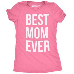 Gift Your Mother This Awesome Printed T Shirt On Perfect Occasion As You Can See The Is With Best Mom Ever Tag