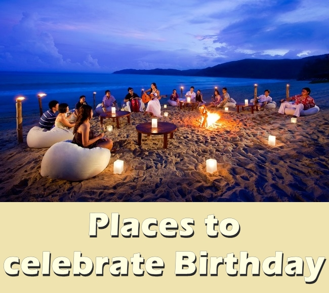 Choosing Some Pleasant And Simple Place Can Also Make Your Birthday Special You Don T Always Need A Grand Hall Or Building For It