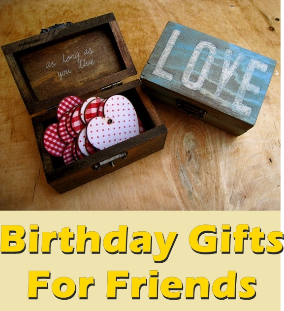Recommended Birthday Gifts For Friends