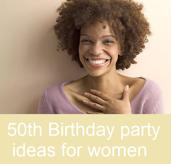 Women 50th Birthday Party Ideas