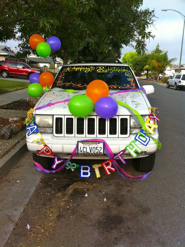 Once That Is Done You Have To Decorate His Car Using All Sorts Of Birthday Decorations