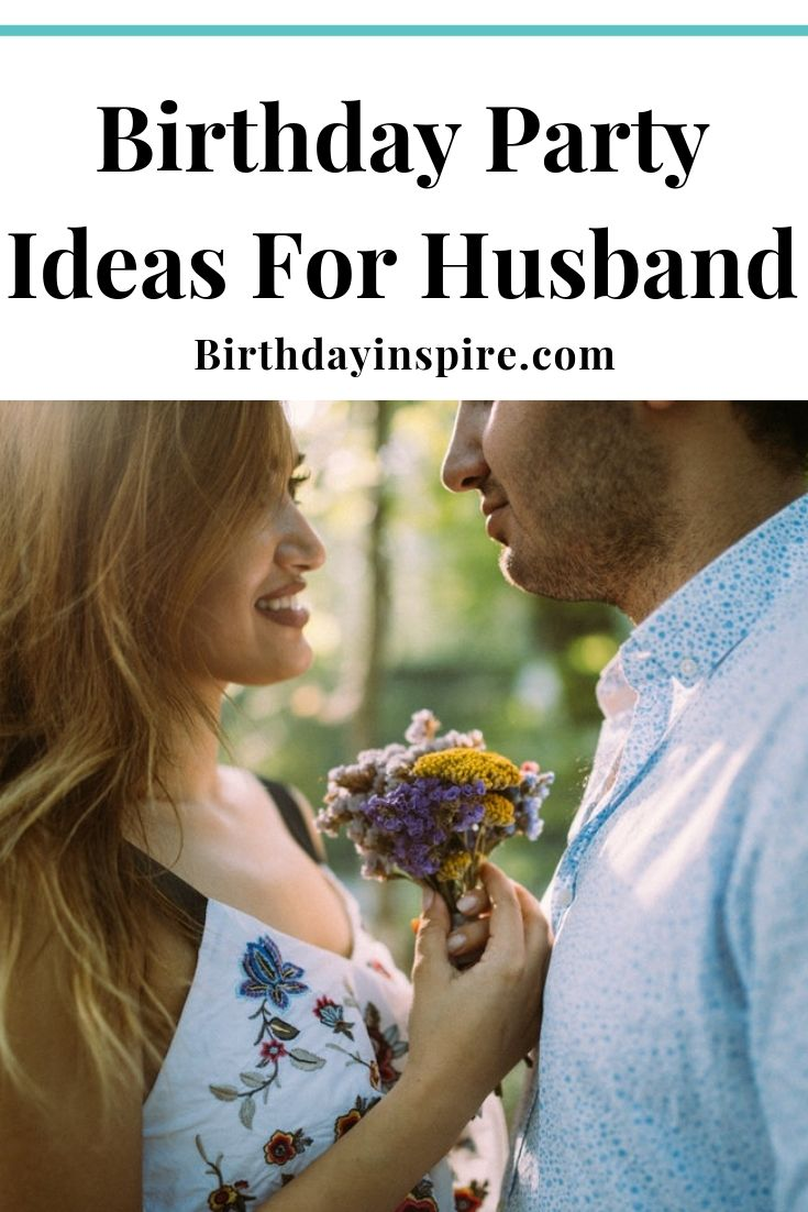 birthday party ideas for husband