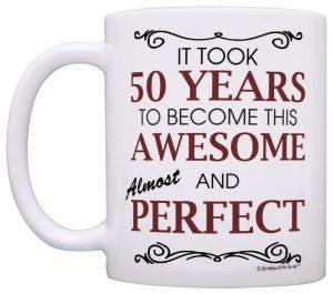 All Took 50 Year Funny Coffee Mug