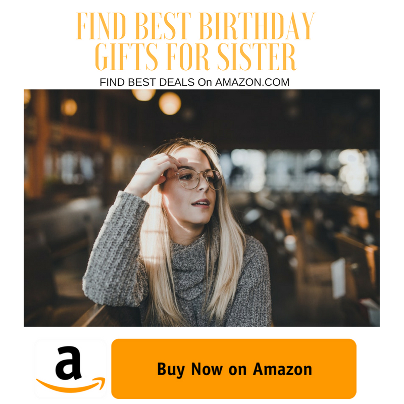 Birthday Gift Ideas for Sister