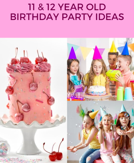 11 & 12 Year Old Birthday Party Ideas