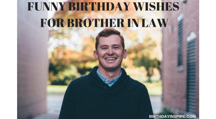 FUNNY BIRTHDAY WISHES FOR BROTHER IN LAW