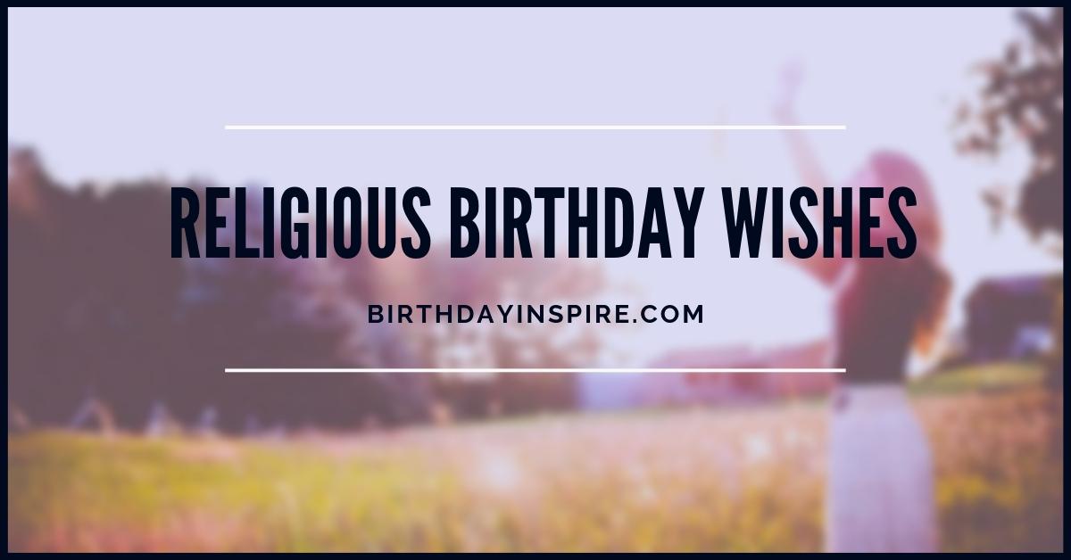 Heartfelt Religious Birthday Wishes