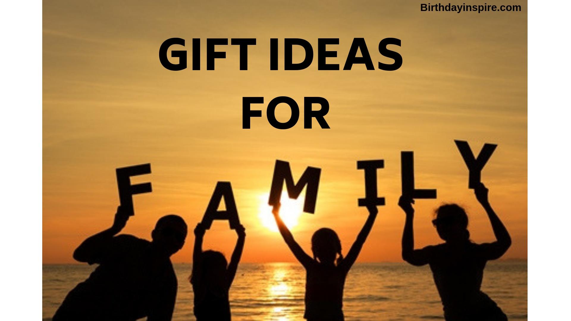 gift ideas for family