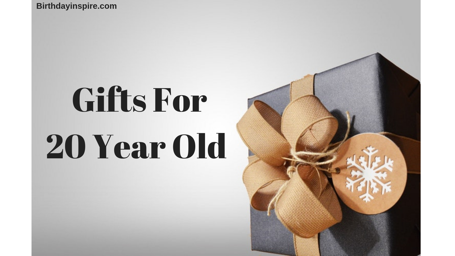 15 Astounding Gifts For 20 Year OldBirthday Inspire