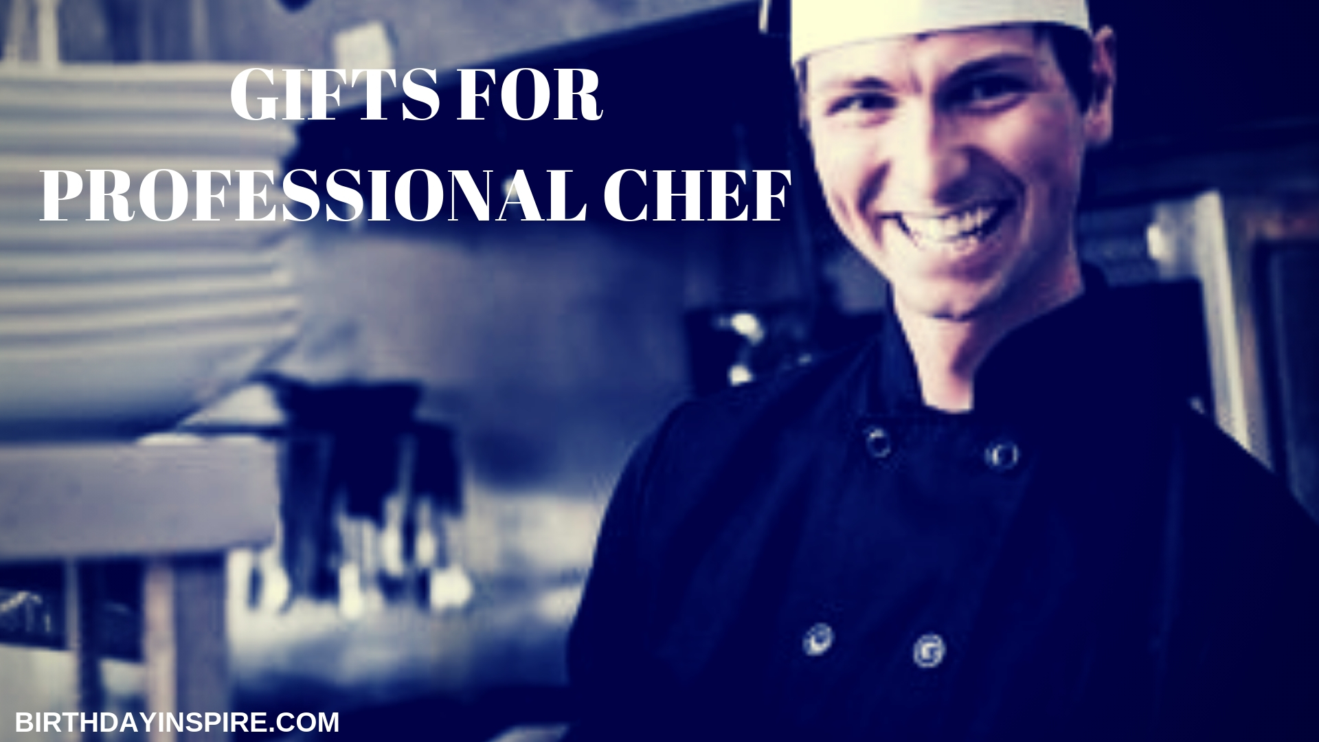 GIFTS FOR PROFESSIONAL CHEF