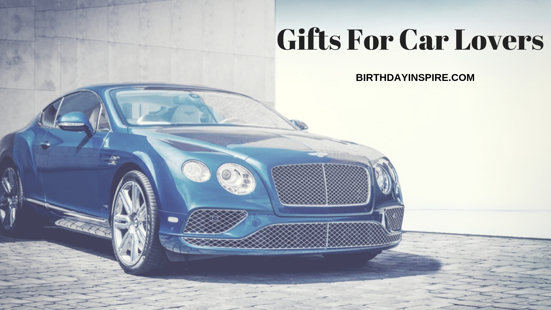 GIFTS FOR CAR LOVERS