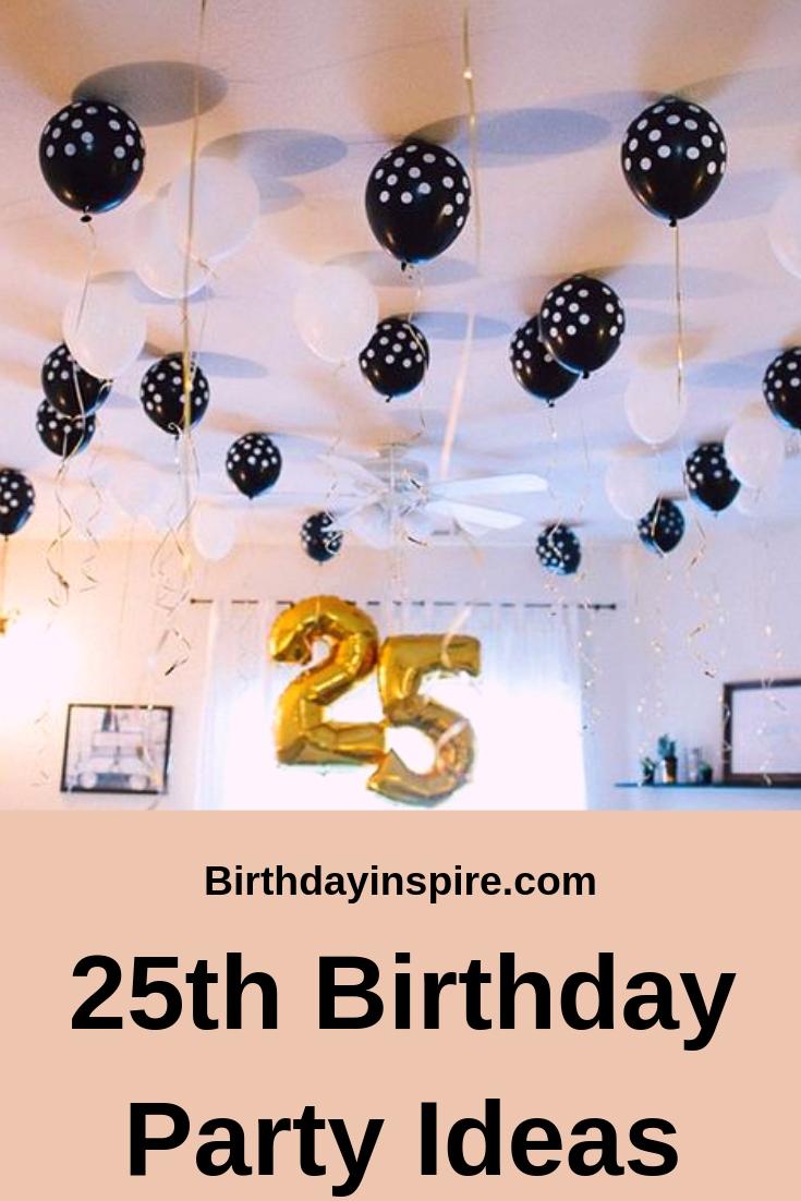25th Birthday Party Ideas