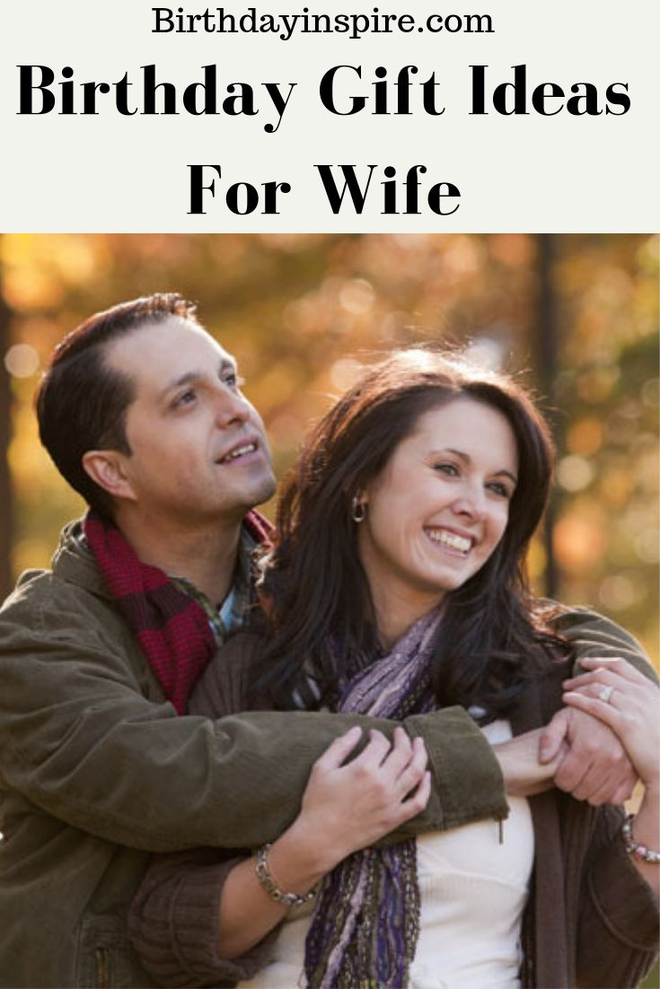 Birthday Gift Ideas For Wife