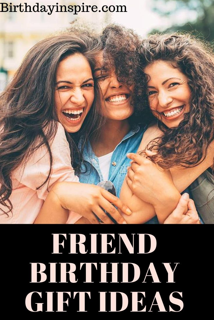 Friend Birthday Gift Ideas